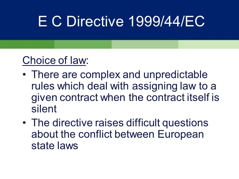 E C Directive 1999/44/EC Mandatory requirements of commercial warranties I: essential particulars how to make a claim duration of guarantee territorial scope name and address of guarantor jurisdiction