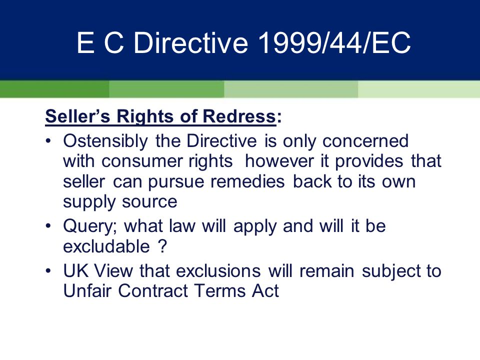 E C Directive 1999/44/EC Magnuson-Moss Warranty Act 1975: Essential requirements of the warranty: What does the warranty cover / not cover .