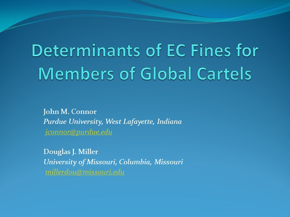 Objective Primary: To estimate the determinants of fines imposed on companies by the EC for hard core global price-fixing.