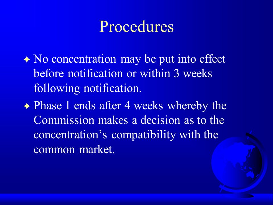 Procedures F No concentration may be put into effect before notification or within 3 weeks following notification.