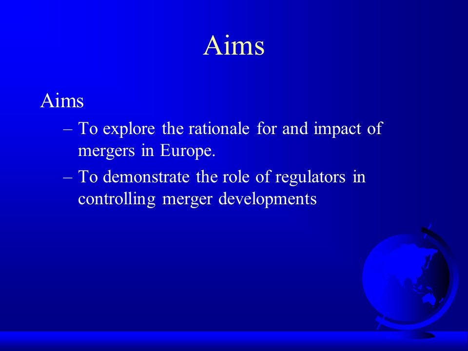 Aims –To explore the rationale for and impact of mergers in Europe.