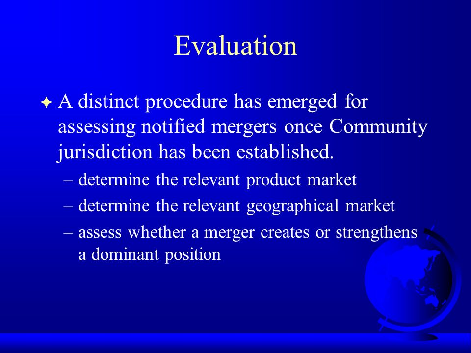Evaluation F A distinct procedure has emerged for assessing notified mergers once Community jurisdiction has been established.