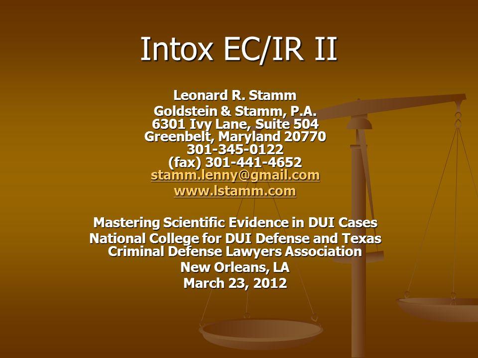 Intox EC/IR II Leonard R.Stamm Goldstein & Stamm, P.A.