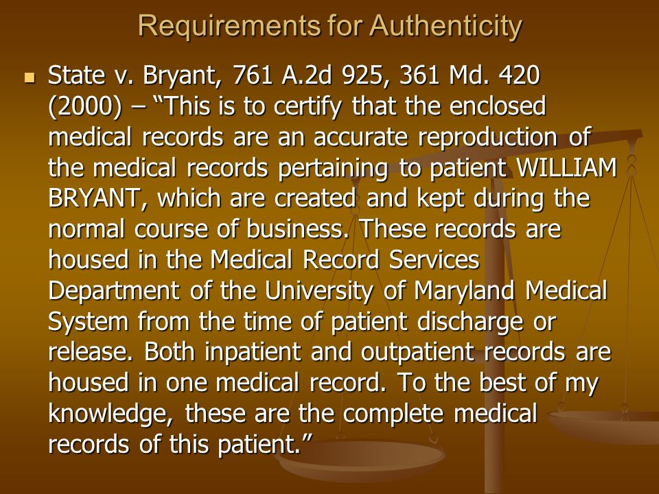Requirements for Authenticity State v.Bryant, 761 A.2d 925, 361 Md.