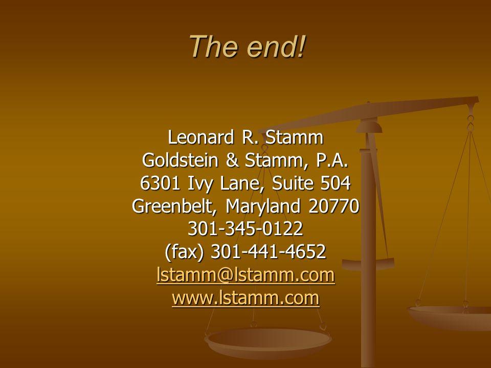 The end.Leonard R. Stamm Goldstein & Stamm, P.A.