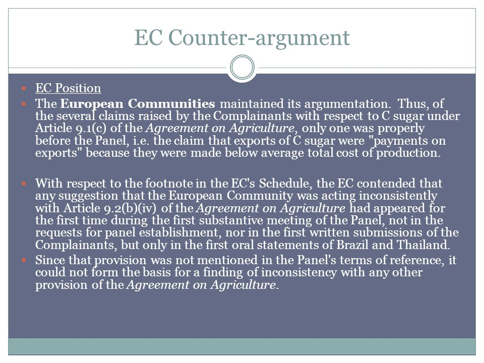 EC Counter-argument EC Position The European Communities maintained its argumentation. Thus, of the several claims raised by the Complainants with res