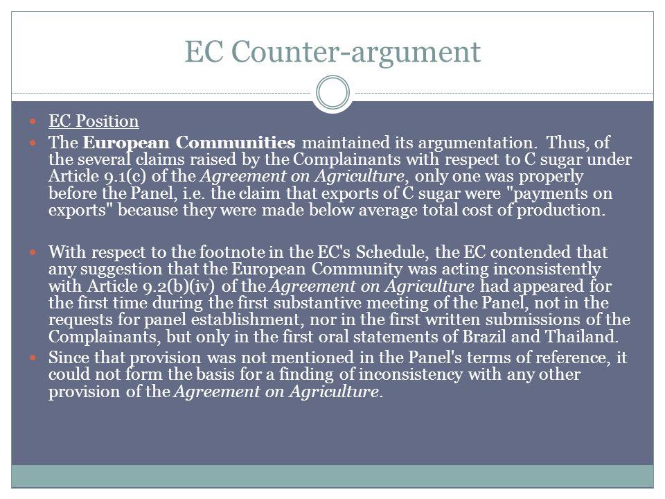 EC Counter-argument EC Position The European Communities maintained its argumentation.
