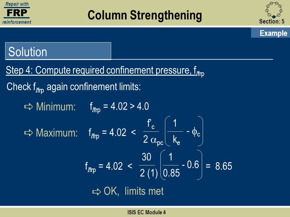 FRP Repair with reinforcement Section:5 ISIS EC Module 4 Solution Step 4: Compute required confinement pressure, f l frp Column Strengthening Example