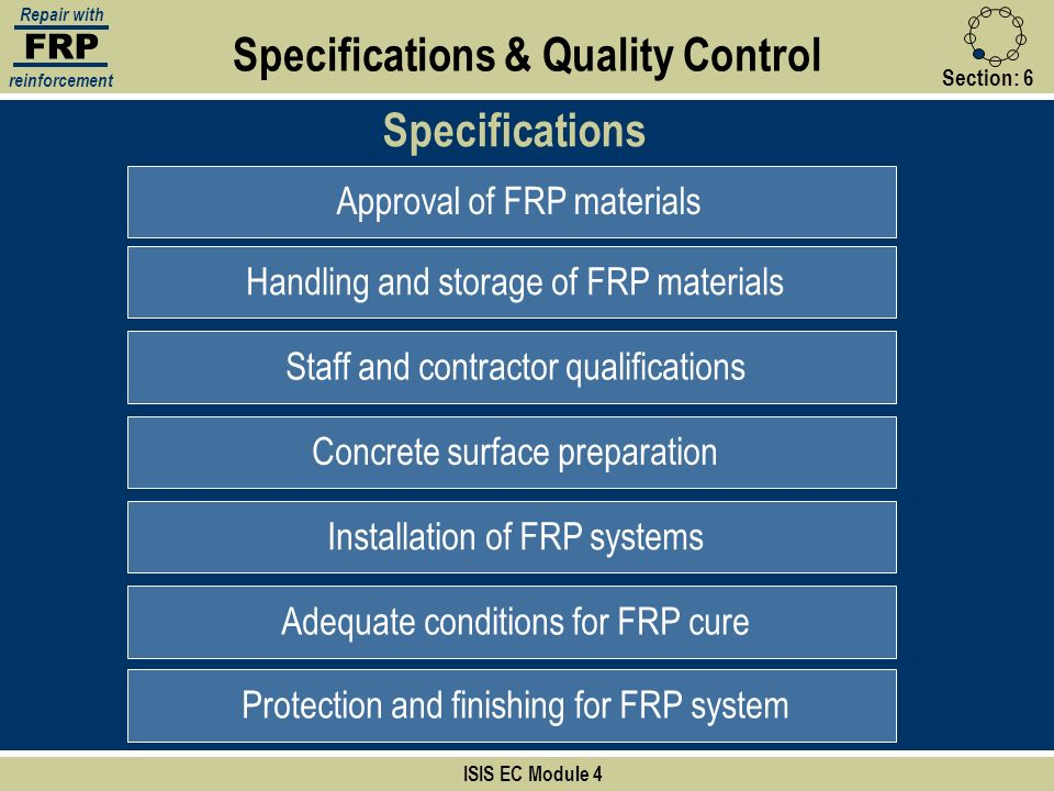 FRP Repair with reinforcement Section:6 ISIS EC Module 4 Specifications & Quality Control Specifications Approval of FRP materialsHandling and storage