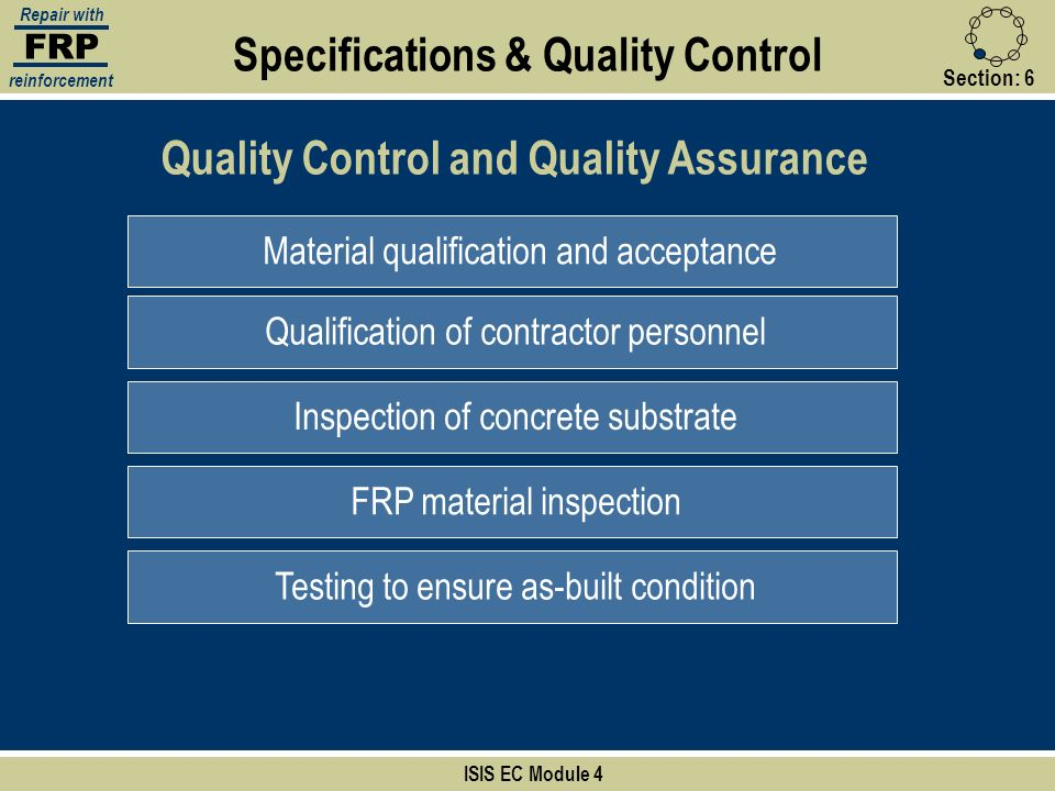 FRP Repair with reinforcement Section:6 ISIS EC Module 4 Specifications & Quality Control Quality Control and Quality Assurance Material qualification