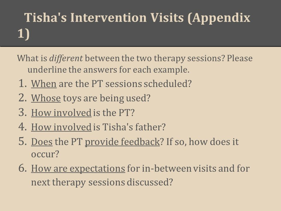 Tisha s Intervention Visits (Appendix 1) What is different between the two therapy sessions.