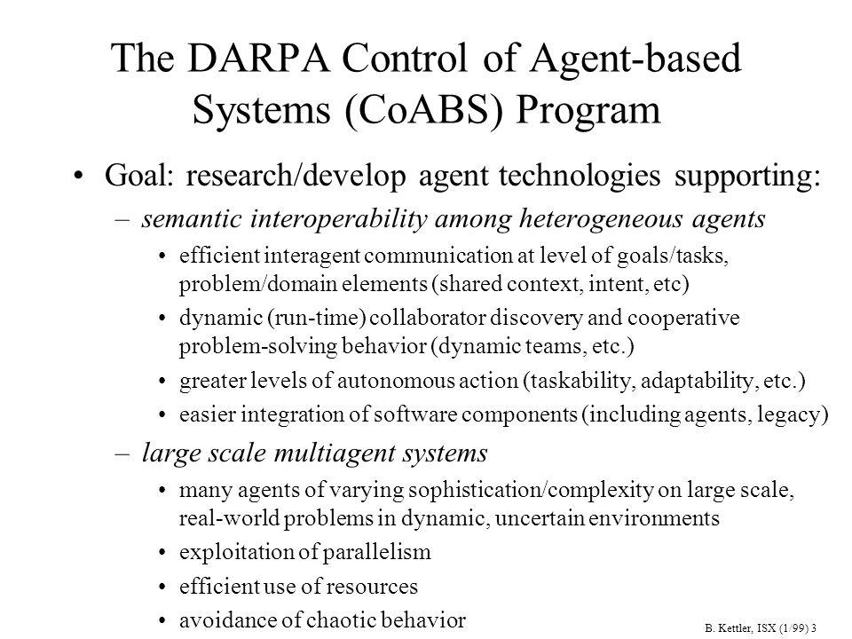 B.Kettler, ISX (1/99) 4 CoABS Program Organization Government –PM: Prof.