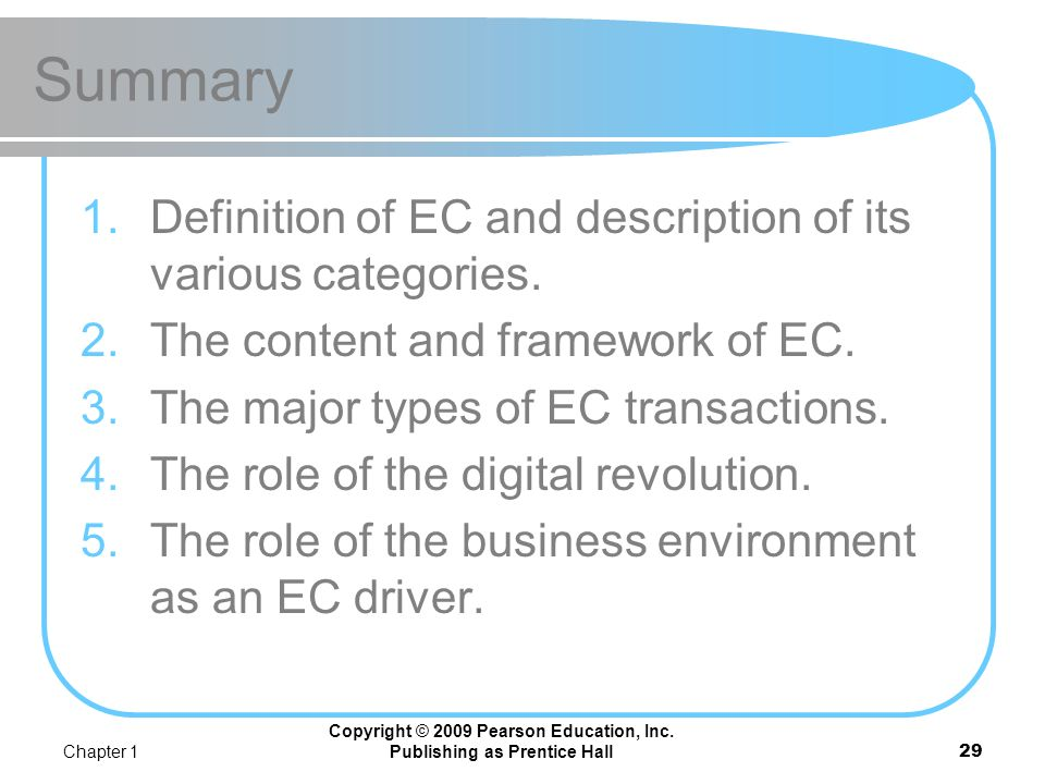 Chapter 1 Copyright © 2009 Pearson Education, Inc. Publishing as Prentice Hall28 The Digital Enterprise intranet extranet electronic market