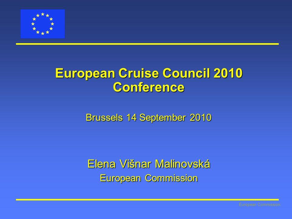 European Commission: European Cruise Council 2010 Conference Brussels 14 September 2010 Elena Višnar Malinovská European Commission