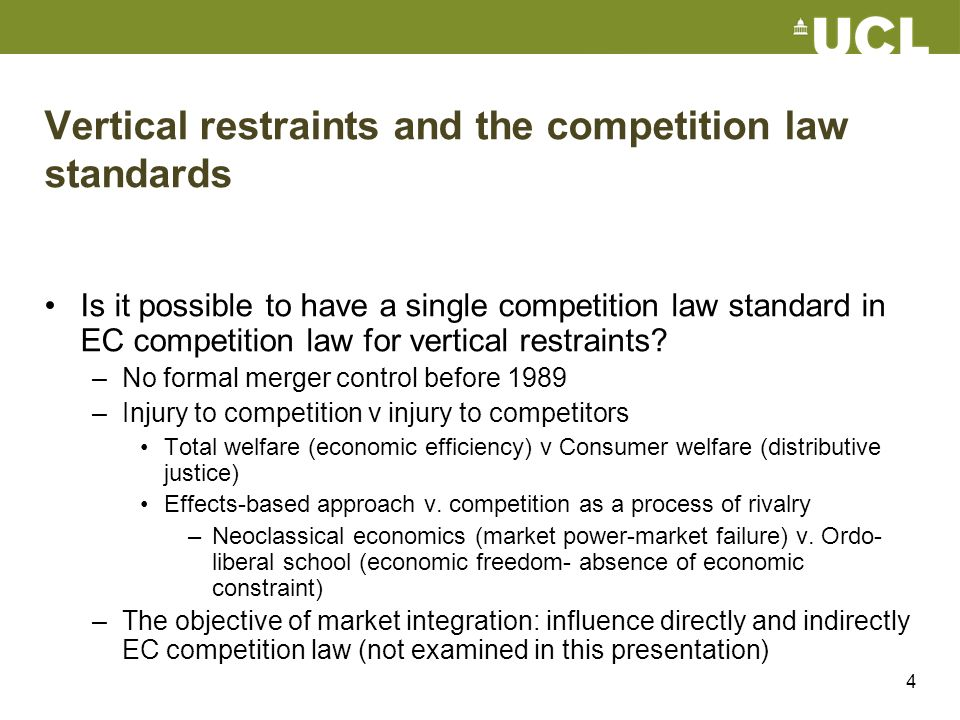 4 Vertical restraints and the competition law standards Is it possible to have a single competition law standard in EC competition law for vertical re
