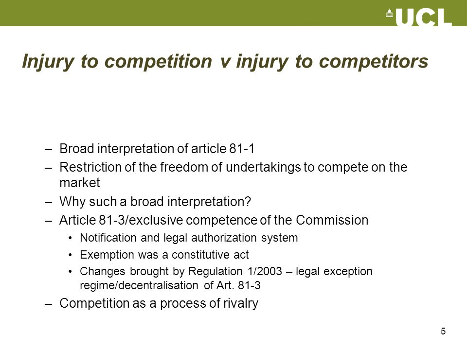 5 Injury to competition v injury to competitors –Broad interpretation of article 81-1 –Restriction of the freedom of undertakings to compete on the ma