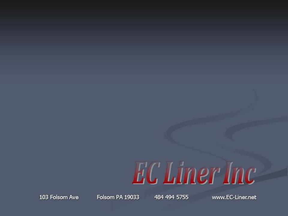 103 Folsom Ave Folsom PA 19033484 494 5755www.EC-Liner.net