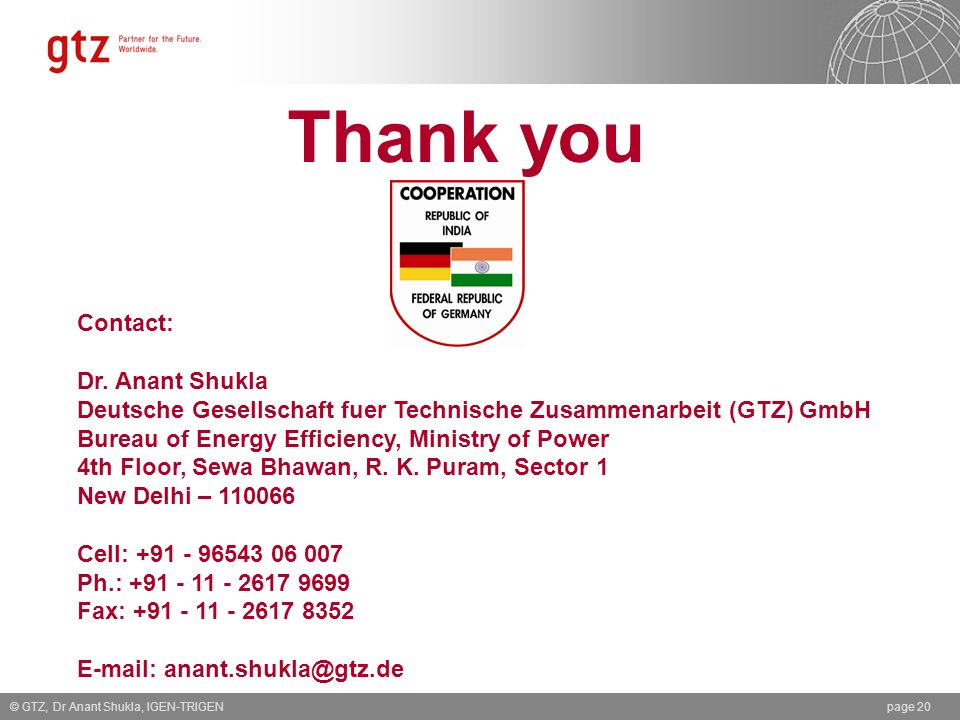 Thank you © GTZ, Dr Anant Shukla, IGEN-TRIGENpage 20 Contact: Dr.