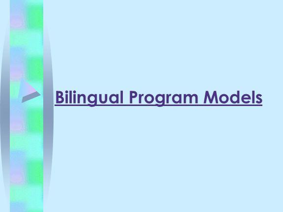 Bilingual Program Models