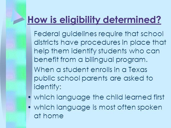 How is eligibility determined? Federal guidelines require that school districts have procedures in place that help them identify students who can bene