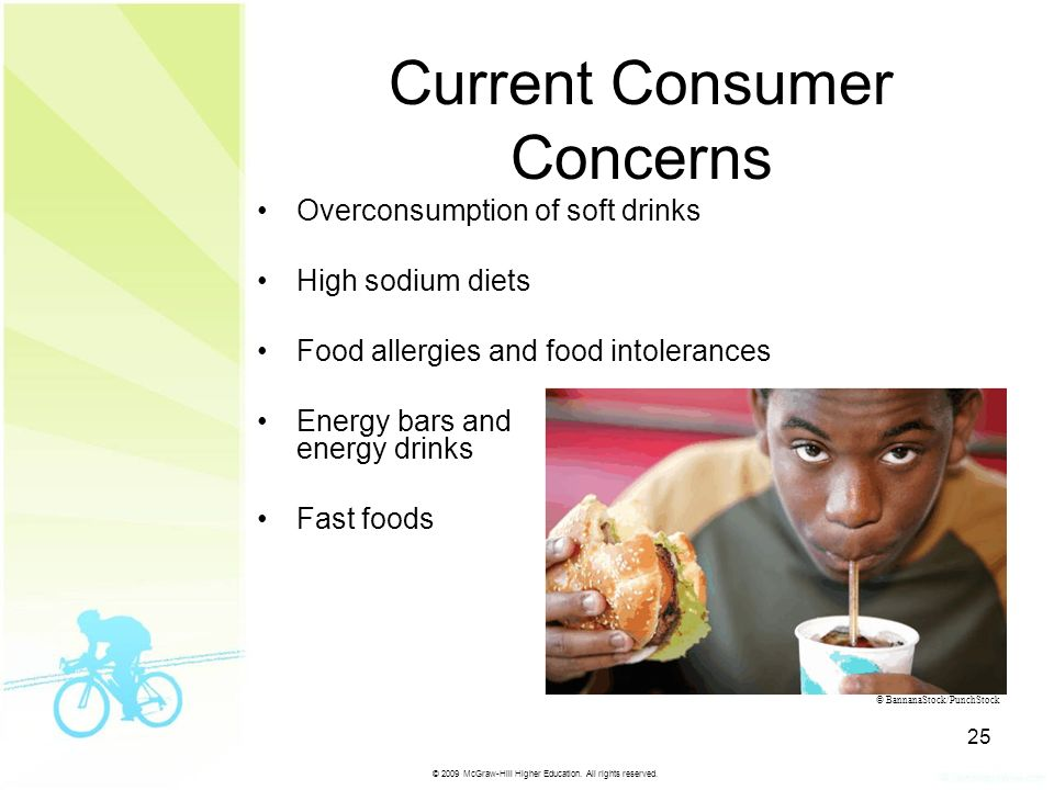 © 2009 McGraw-Hill Higher Education. All rights reserved. 25 Current Consumer Concerns Overconsumption of soft drinksOverconsumption of soft drinks Hi
