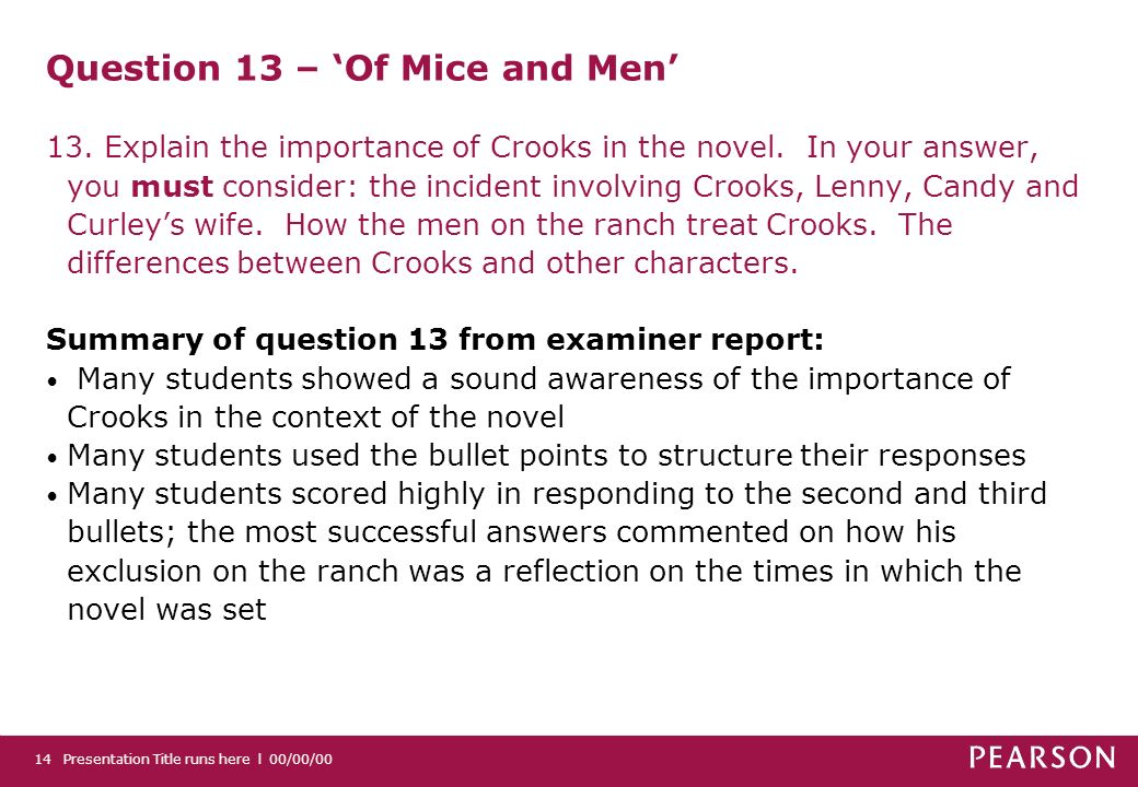 Presentation Title runs here l 00/00/0014 Question 13 – Of Mice and Men 13.