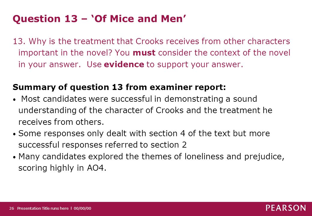 Presentation Title runs here l 00/00/0026 Question 13 – Of Mice and Men 13.