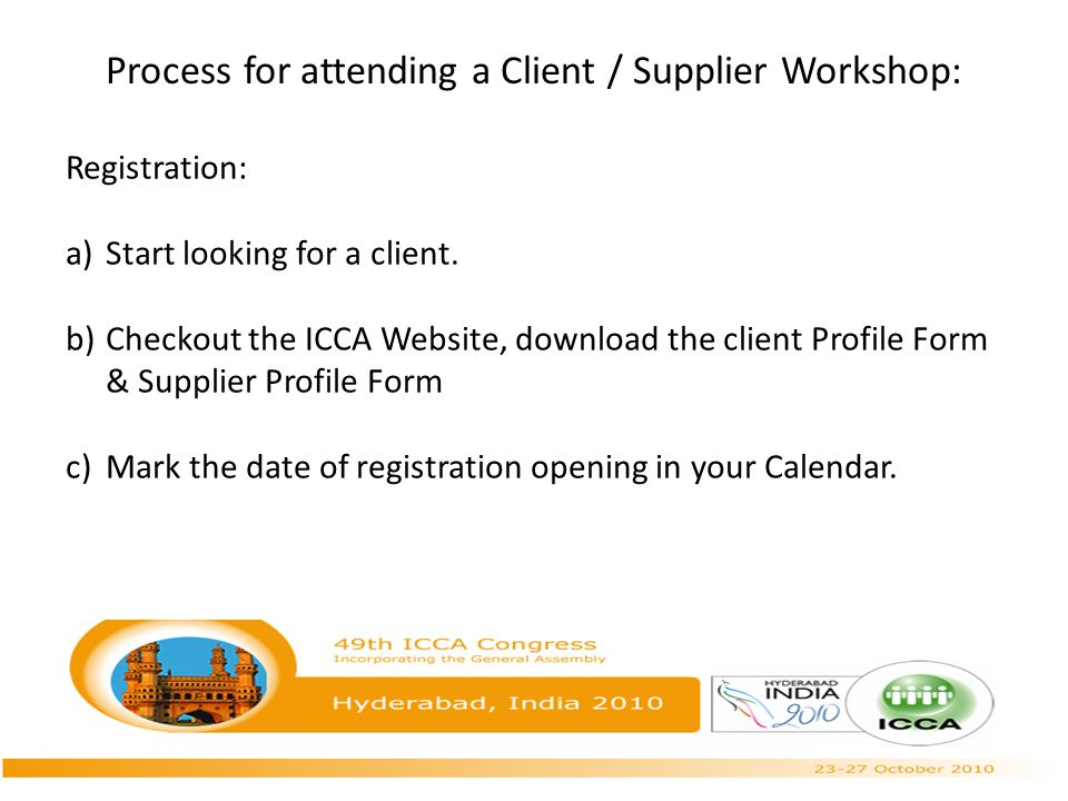 Process for attending a Client / Supplier Workshop: Registration: a)Start looking for a client.
