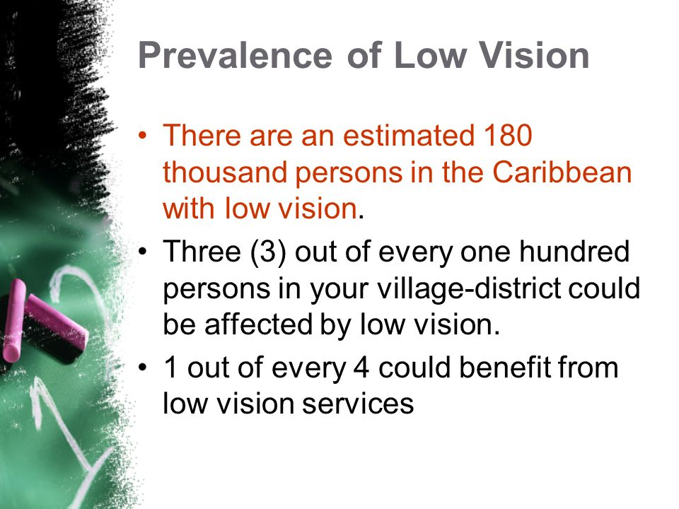 Definition of Low Vision (WHO) Low vision is visual acuity less than 6/18 and equal to or better than 3/60 in the better eye with best correction. Whe