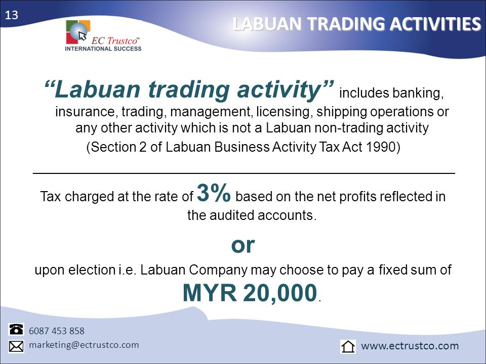 Labuan trading activity includes banking, insurance, trading, management, licensing, shipping operations or any other activity which is not a Labuan n
