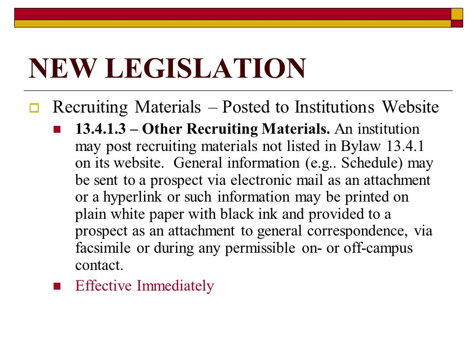 NEW LEGISLATION Recruiting Materials – Posted to Institutions Website 13.4.1.3 – Other Recruiting Materials.