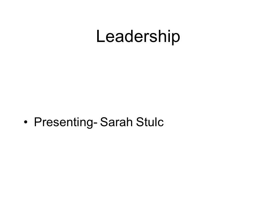 Leadership Presenting- Sarah Stulc