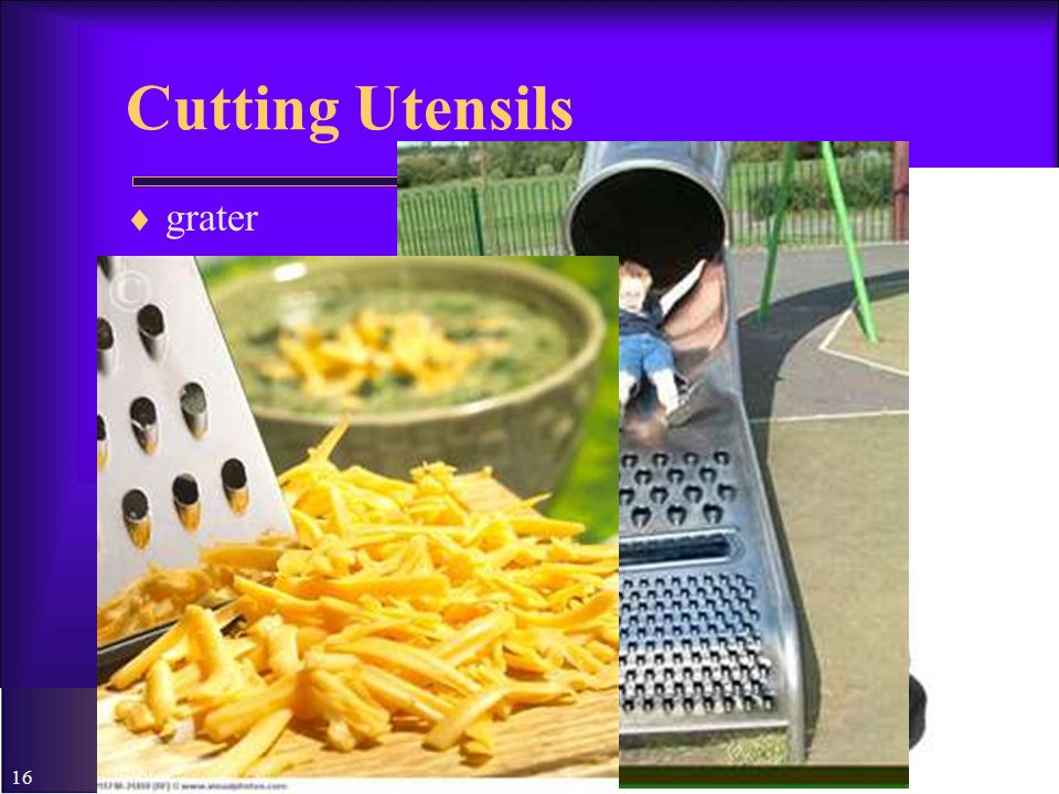 16 Cutting Utensils grater