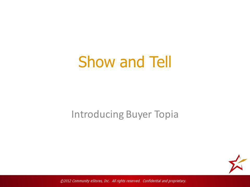 Show and Tell Introducing Buyer Topia