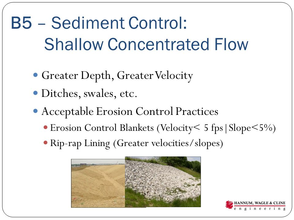B5 – Sediment Control: Shallow Concentrated Flow Greater Depth, Greater Velocity Ditches, swales, etc.
