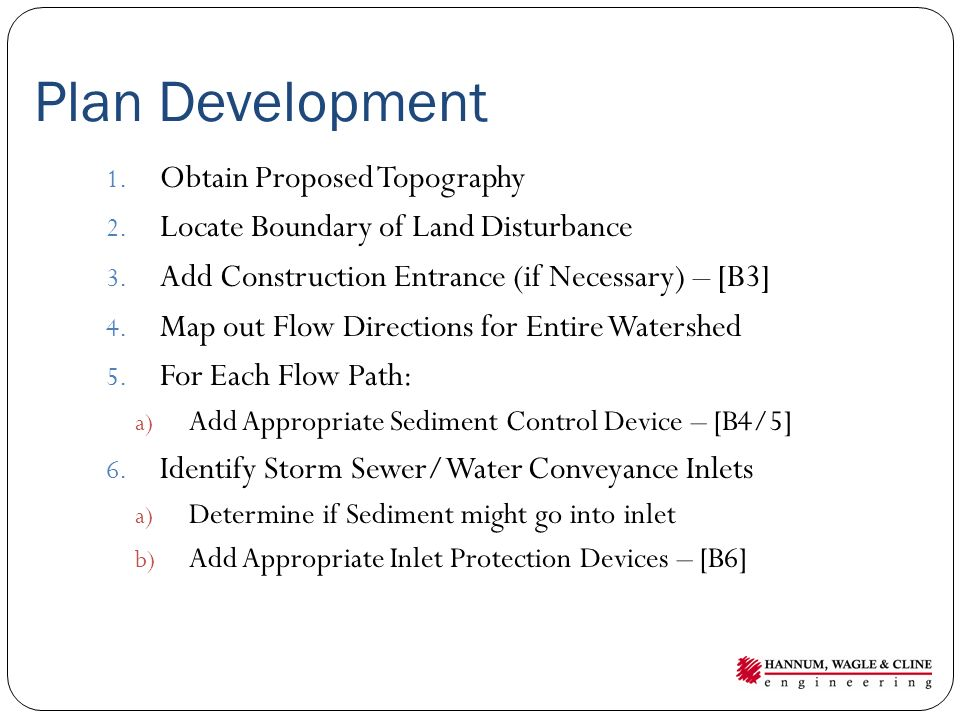 Plan Development 1.Obtain Proposed Topography 2. Locate Boundary of Land Disturbance 3.