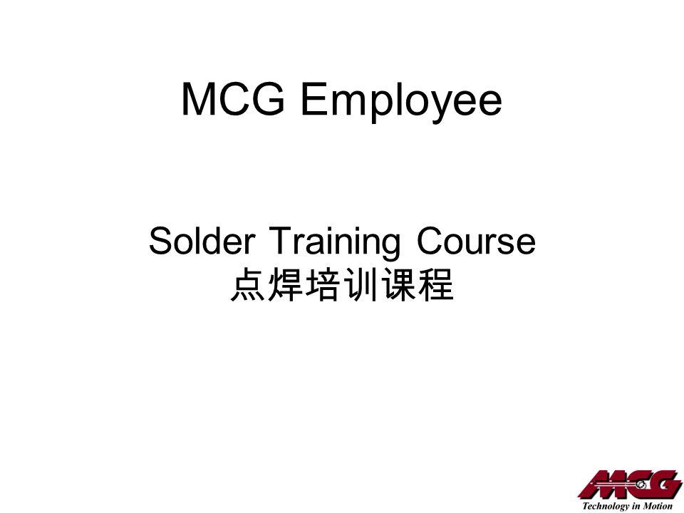 MCG Employee Solder Training Course