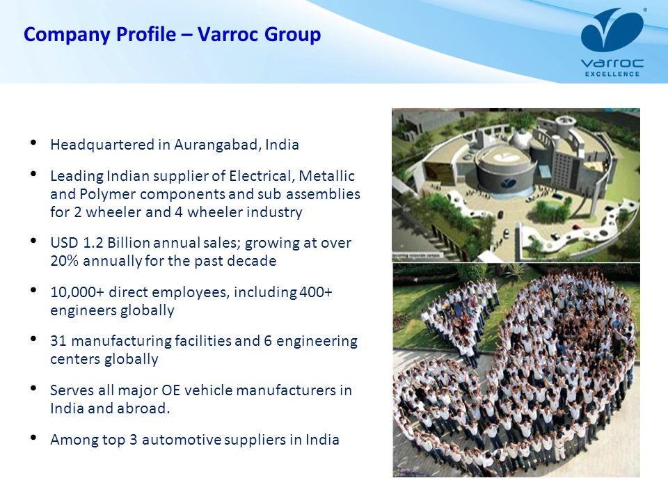 Headquartered in Aurangabad, India Leading Indian supplier of Electrical, Metallic and Polymer components and sub assemblies for 2 wheeler and 4 wheel