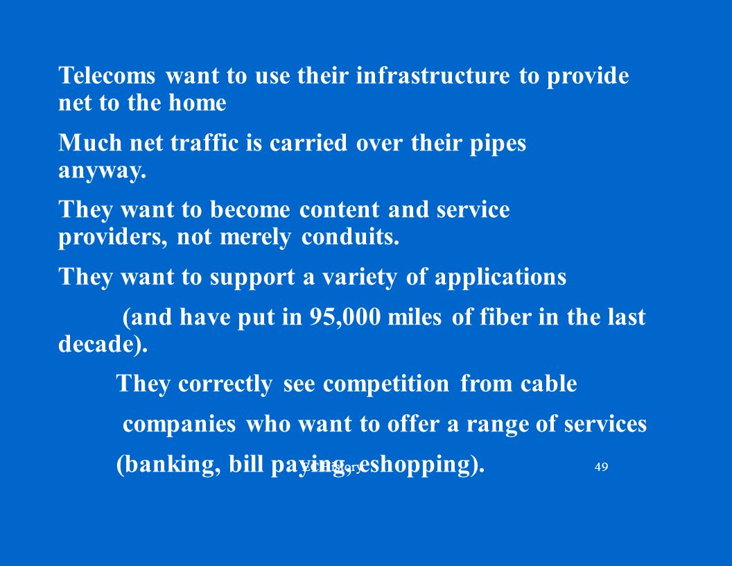 EC History49 Telecoms want to use their infrastructure to provide net to the home Much net traffic is carried over their pipes anyway.
