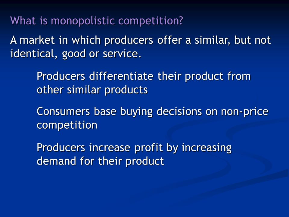 What is monopolistic competition.