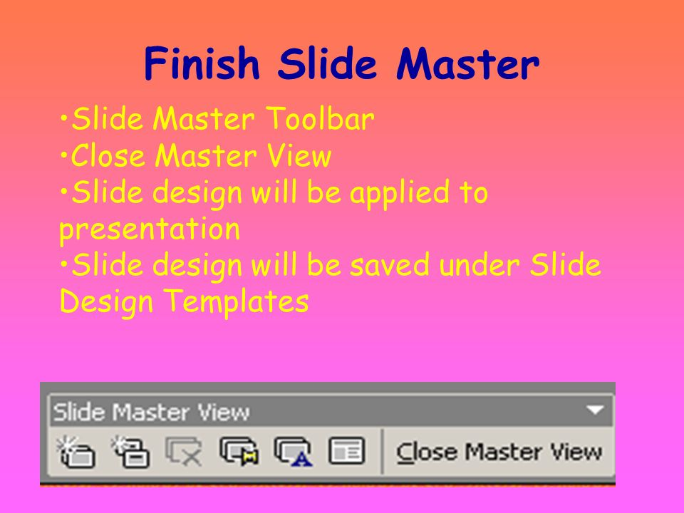 Create Your Own Slide Design Click dropdown Fill Effects Gradient/textures pattern/picture