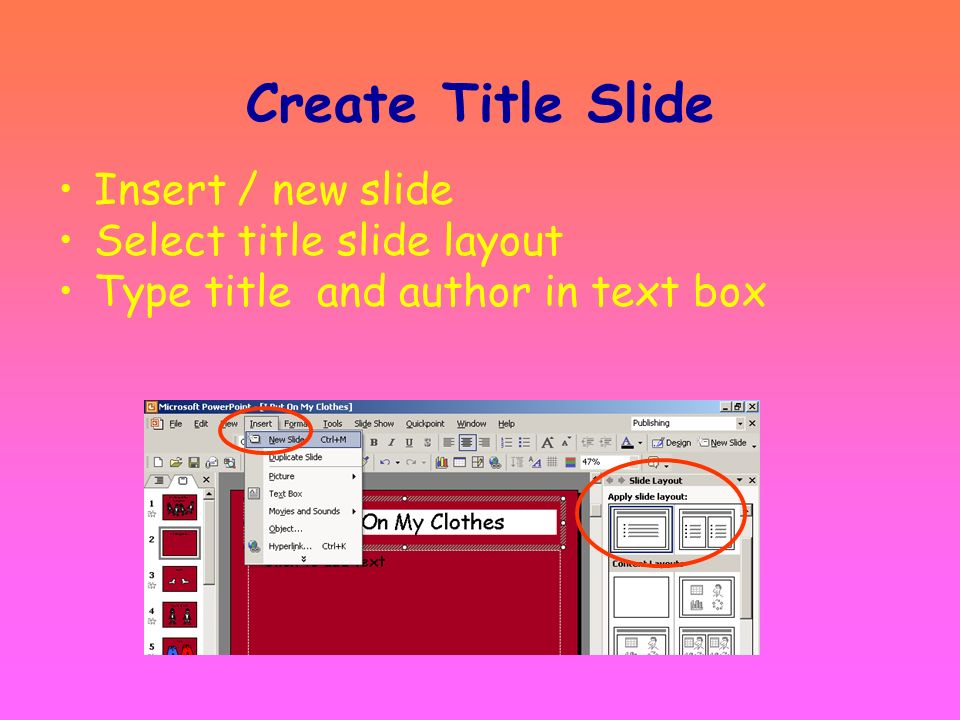 Step 5 Title Slide You will be selecting the Title Slide layout for your first page. This will include the title, the Author and you may add a picture