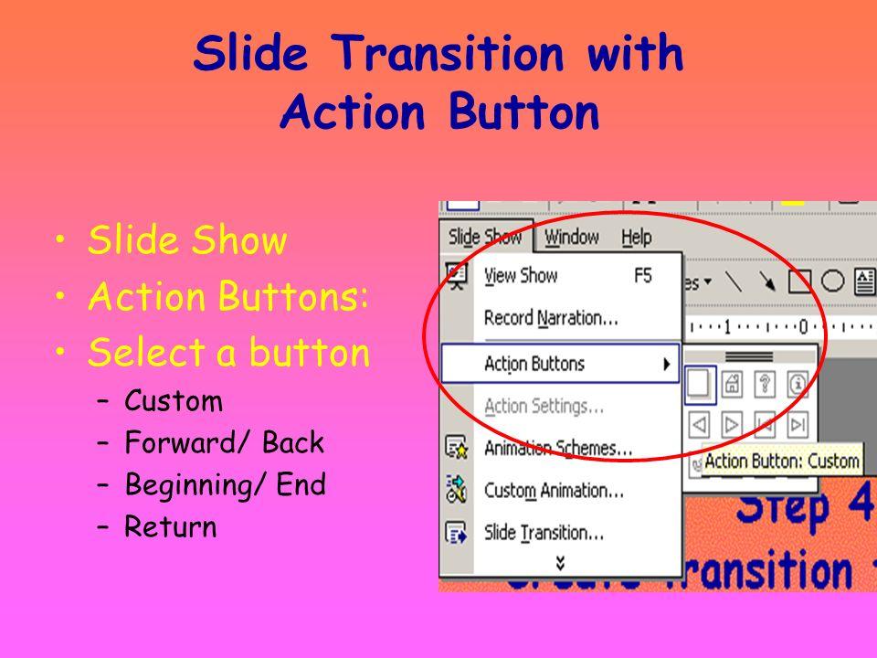 Create Slide Transition Slide Show Slide Transition Select desired effect