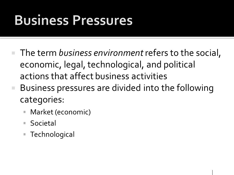 The term business environment refers to the social, economic, legal, technological, and political actions that affect business activities Business pre