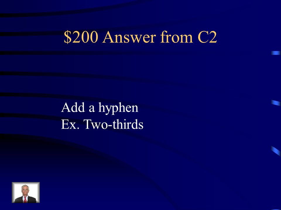 $200 Question from C2 When using a fraction as an adjective what needs to be done