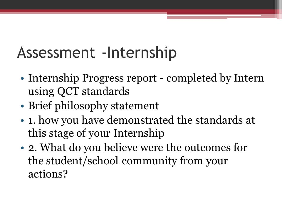 Assessment -Internship Internship Progress report - completed by Intern using QCT standards Brief philosophy statement 1. how you have demonstrated th