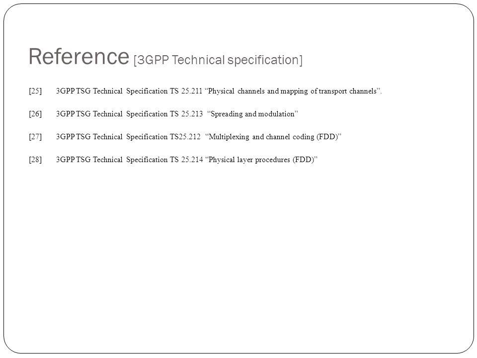 Reference [3GPP Technical specification] [25]3GPP TSG Technical Specification TS 25.211 Physical channels and mapping of transport channels. [26]3GPP