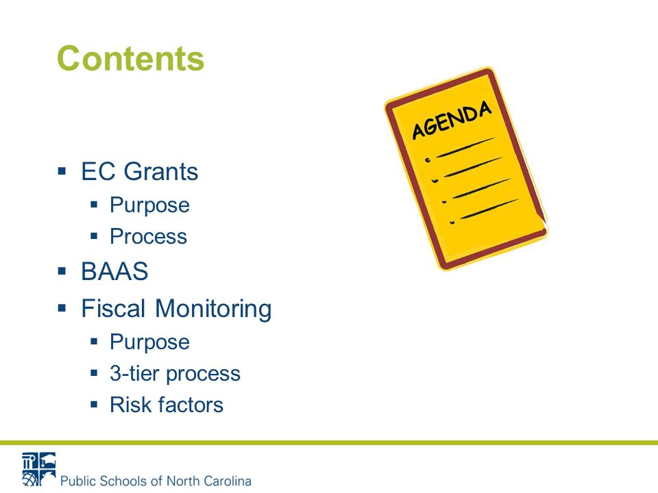 Contents EC Grants Purpose Process BAAS Fiscal Monitoring Purpose 3-tier process Risk factors