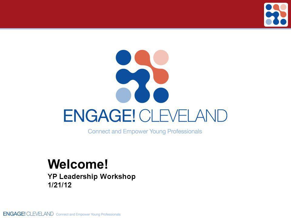 Welcome! YP Leadership Workshop 1/21/12