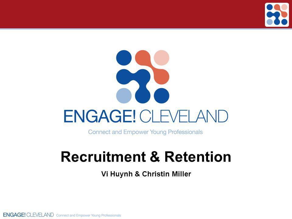 Recruitment & Retention Vi Huynh & Christin Miller
